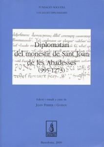 FERRER i GODOY, Joan. <strong>Diplomatari del monestir de Sant Joan de les Abadesses</strong> (995 – 1273). Barcelona, 2009. 34 €