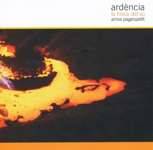 PAGESPETIT, Anna. Ardència. <strong>La fossa del so.</strong> Sant Joan de les Abadesses, 2006. 9 €