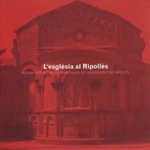 <strong>L'església al Ripollès.</strong> Resum històric de les parròquies de l'arxiprestat del Ripollès. Bisbat de Vic. Vic, 1999. 8,50 €