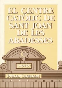 FERRER i GODOY, Joan. <strong>Centre Catòlic de Sant Joan de les Abadesses.</strong> Junta del Monestir de Sant Joan de les Abadesses. Sant Joan de les Abadesses, 1999. 3 €