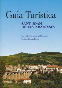 SANTANACH i LLAGOSTERA, Ma. Dolors; COSTA i PRIVAT, Perfecte. <strong>Guia turística de Sant Joan de les Abadesses.</strong> Girona, 1998. 6 €