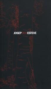 ESTEVE i CUBÍ, Josep.<strong> Josepoemesteve</strong>. Junta del Monestir de Sant Joan de les Abadesses. Sant Joan de les Abadesses, 2010. 20 €