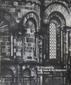 JUNYENT, Eduard, <strong>El Monestir de Sant Joan de les Abadesses</strong>, 1976.