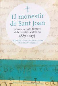 BRUGUÉS, Irene; BOADA, Coloma; COSTA, Xavier. <strong>El Monestir de Sant Joan, Primer cenobi femení dels comtats catalans (887 - 1017).</strong> Publicacions de l'Abadia de Montserrat.